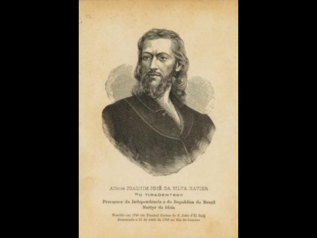 """""""Alferes Joaquim Jose da Silva Xavier: """"O Tiradentes"""" Precursor da Independencia e da República do Brazil"""